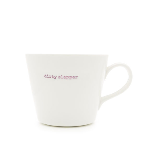 dirty slapper mug - 350ml Bucket Mug